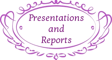 Presentations and Reports